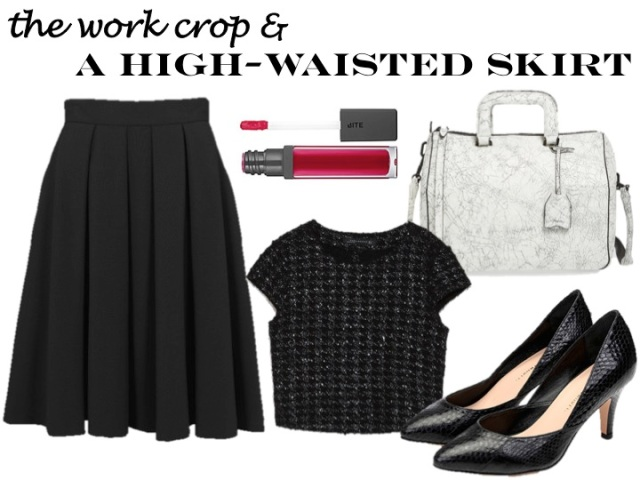 work the crop top - with a high waisted skirt